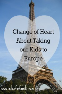 Change of Heart About Taking our Kids to Europe