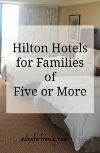 Hilton Hotels for Families of Five or More