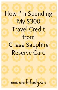 How I'm Spending my $300 Travel Credit from Chase Sapphire Reserve