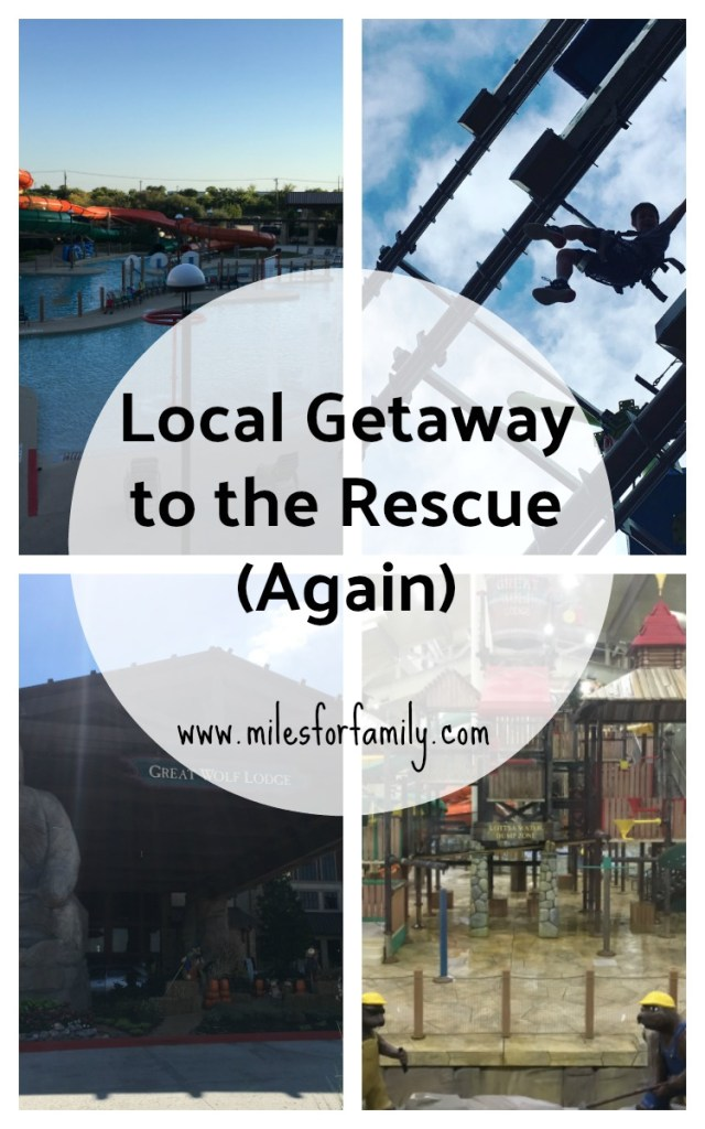 Local Getaway to the Rescue (Again)