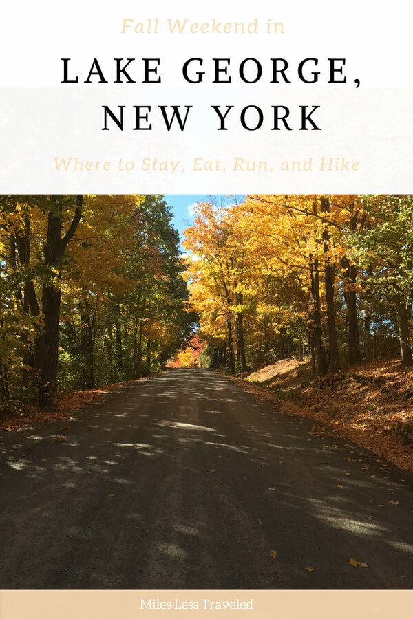 Fall Weekend in Lake George New York Where to Eat, Stay, Run, and Hike