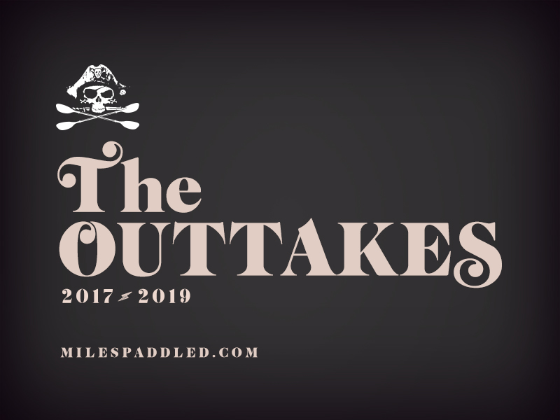 2019 Miles Paddled Outtakes