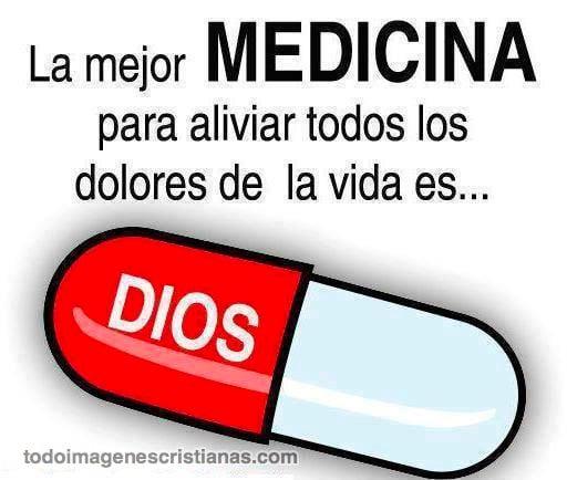 imagenes cristianas la mejor medicina es dios