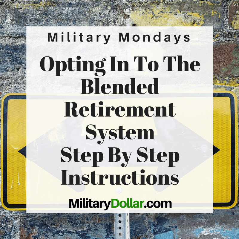 Opting In To The Blended Retirement System Step By Step