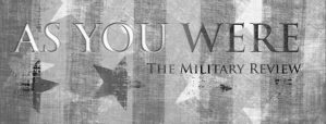 Release of AS YOU WERE: THE MILITARY REVIEW, Vol. 11