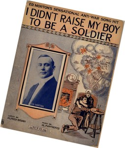 Not all Americans were enthusiastic about entering the war in Europe as this 1915 hit song demonstrated.