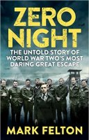 Dr. Mark Felton is the author of Zero Night: The Untold Story of World War Two's Most Daring Great Escape.