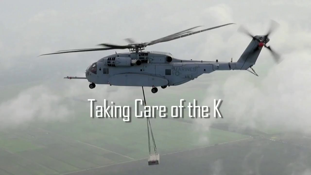 CH-53K King Stallion: Taking Care of the K