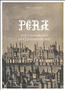 PERA THE CROSSROADS OF CONSTANTINOPLE