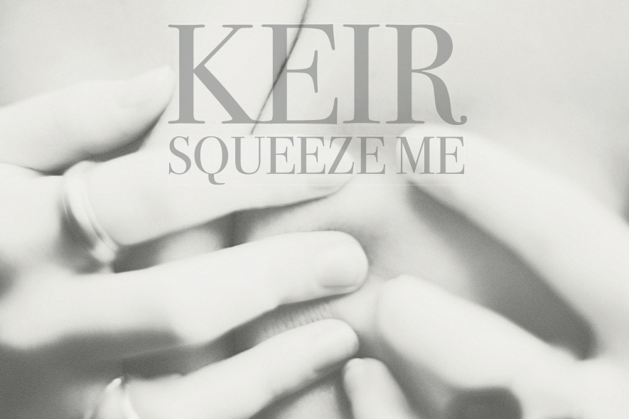 Artwork for Keir's song 'Squeeze Me'