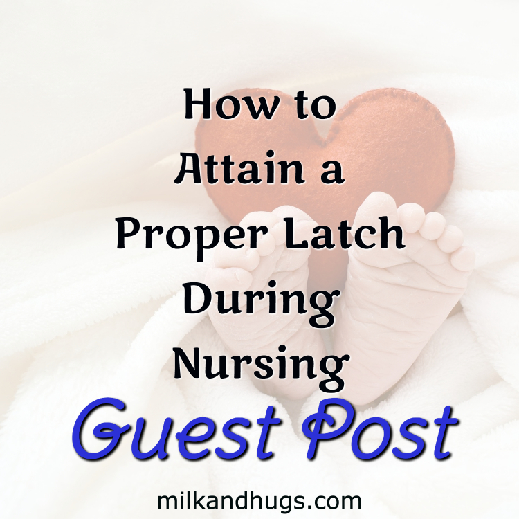 How to Attain a Proper Latch - Guest Post Feature