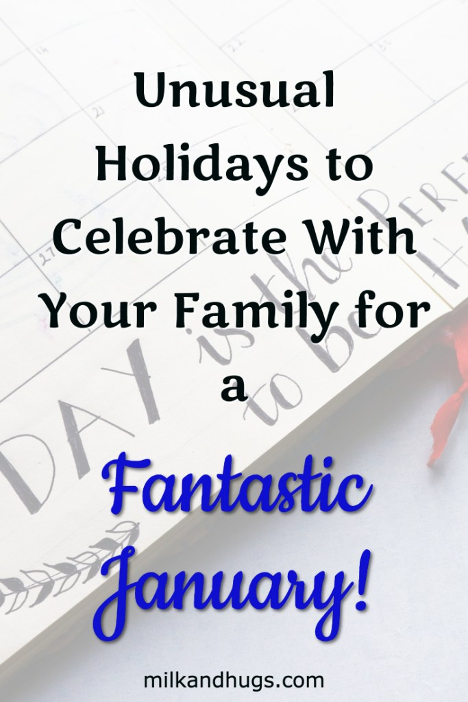 Unusual Holidays you can Celebrate with Your Family this January! #Weird #Wacky #Fun