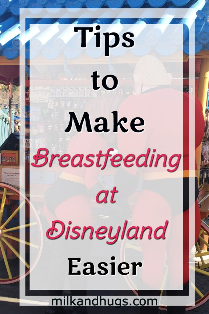 Are you going to be Breastfeeding at Disneyland soon? Here are some tips to make things easier!