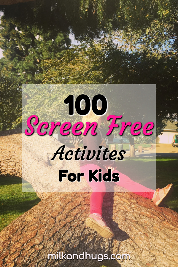 Kids need fun screen activities to stimulate their mind and encourage growth - here are 100 ideas to get your family started! #Kids #ScreenFree
