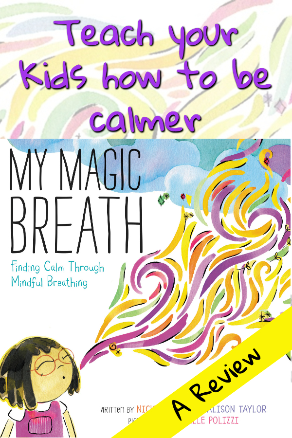 "Are you looking for a way to teach your kids how to be calmer? This book can help! ""My Magic Breath"" - A reivew"