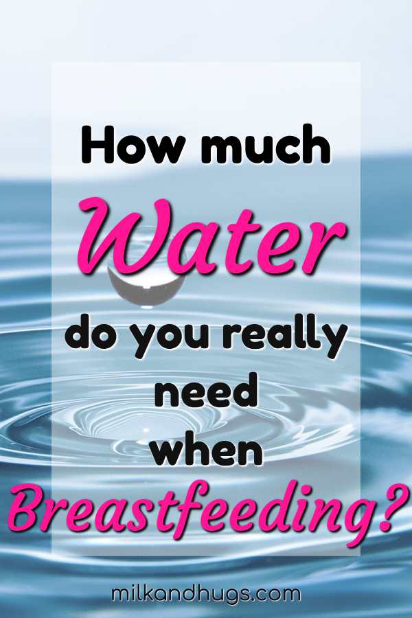 When it comes to food and drink, there are a thousand and five opinions about how much, or what, you need while breastfeeding. It can be a confusing mishmash of opinions, even over something as simple as water! Just how much water should you drink when breastfeeding anyway? #Breastfeeding #BreastfeedingQuestions