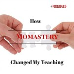 How Momastery Changed My Teaching