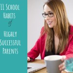11 Habits of Highly Successful Parents That Help Kids in School