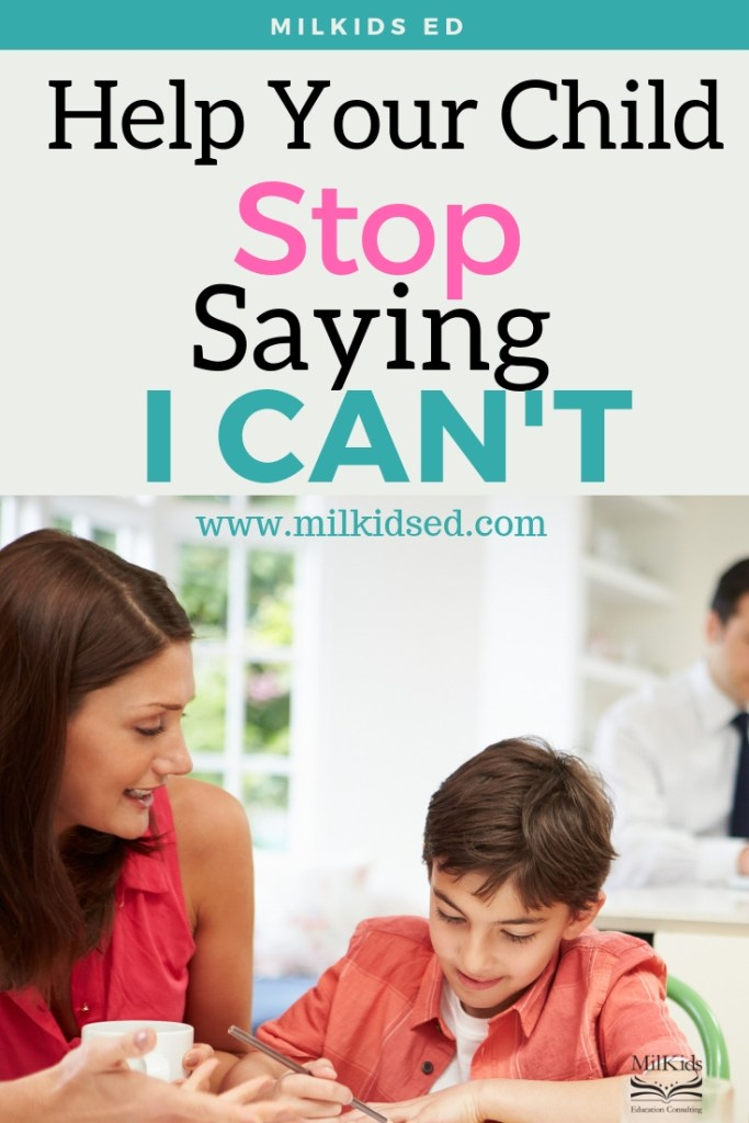 "Find easy ways to help your child stop saying ""I can't"" during homework time!"