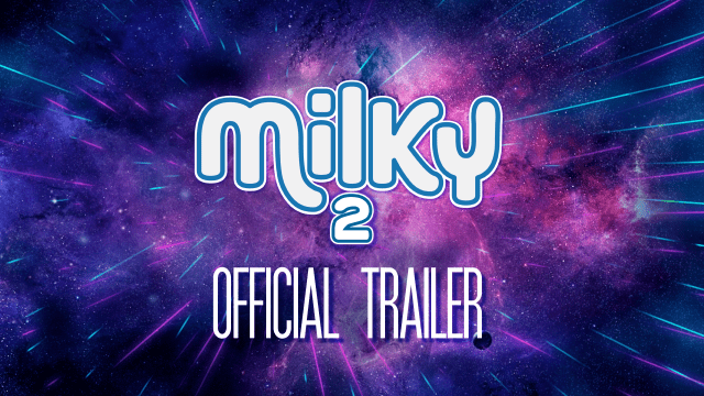 Milky 2 official trailer