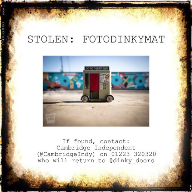 Poster –Stolen: FotoDinkyMat If found contact Cambridge Independent