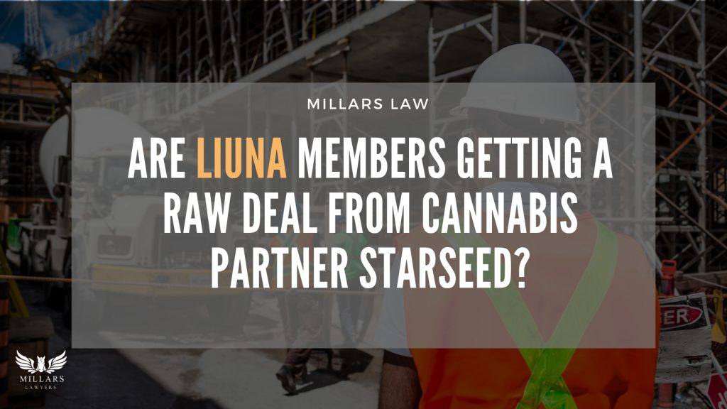 Are LIUNA Members Getting A Raw Deal From Cannabis Partner Starseed?