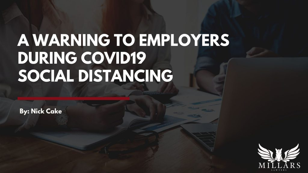 CORONAVIRUS: A Warning to Employers During Covid-19 Social Distancing