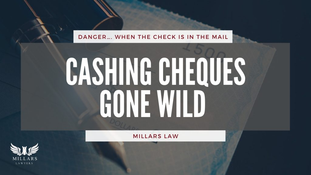 Cashing Cheques Gone Wild