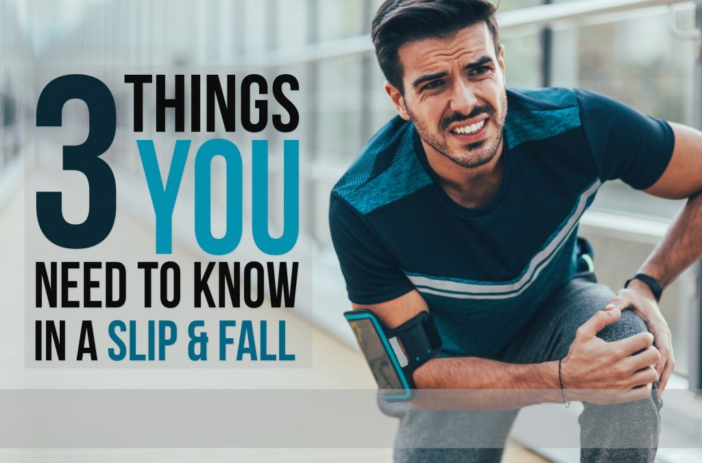 3 Things You Need to Know in a Slip & Fall