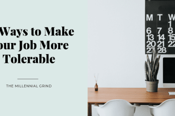 10 Ways to Make Your Job More Tolerable