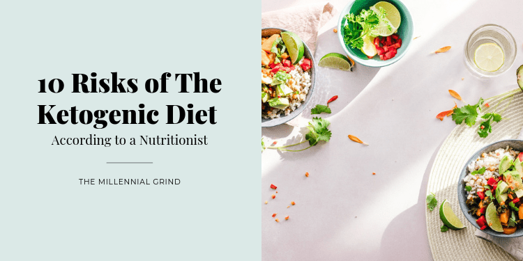 10 Risks of The Ketogenic Diet According to a Nutritionist