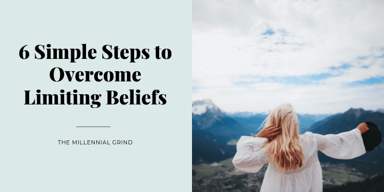 6-Simple-Steps-to-Overcome-Limiting-Beliefs