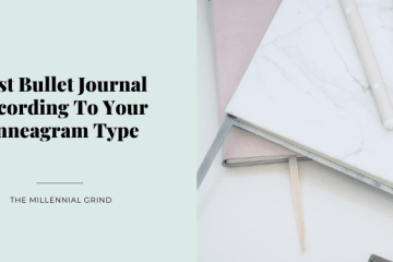 Best Bullet Journal According To Your Enneagram Type The Millennial Grind