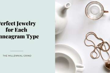Perfect Jewelry for each Enneagram Type