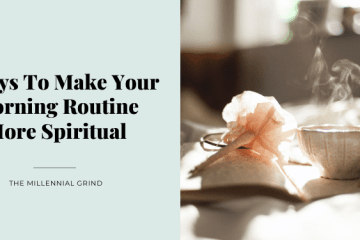 5 Ways To Make Your Morning Routine More Spiritual