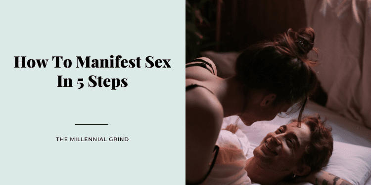 How To Manifest Sex In 5 Steps