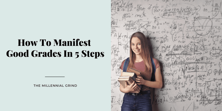 How To Manifest Good Grades In 5 Steps