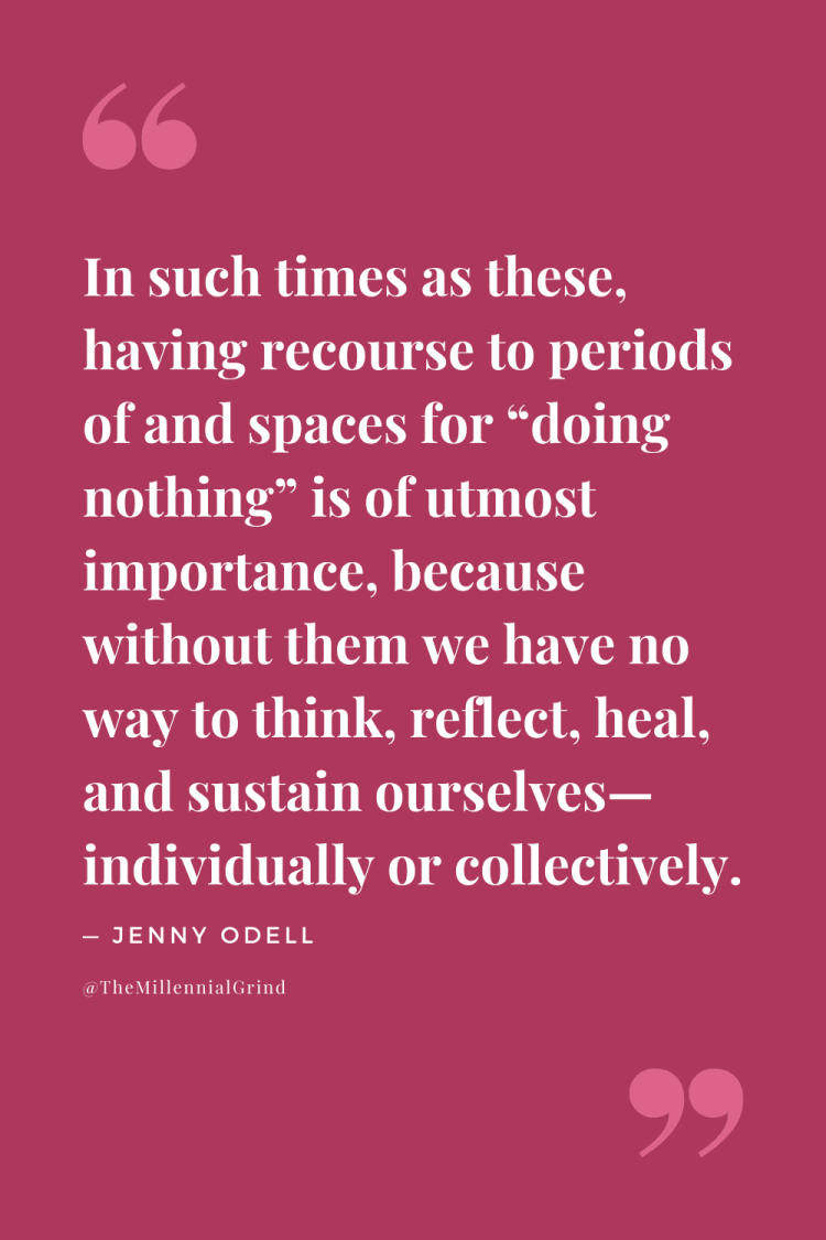Quotes From How To Do Nothing by Jenny Odell