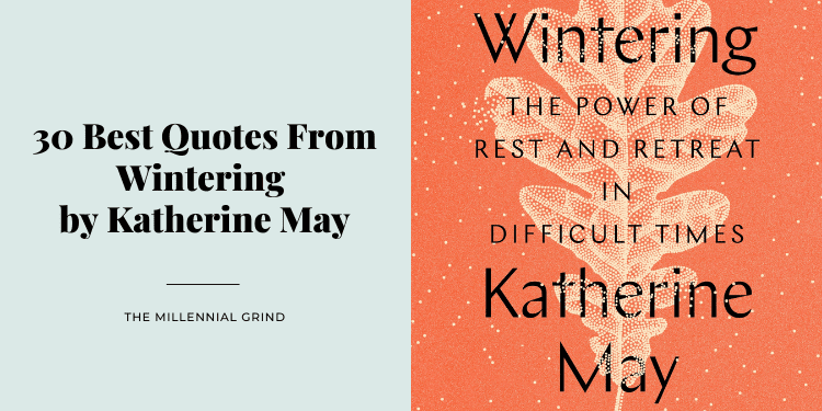 30 Best Quotes From Wintering by Katherine May