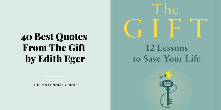 40 Best Quotes From The Gift by Edith Eger