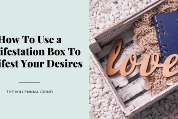 How To Use a Manifestation Box To Manifest Your Desires