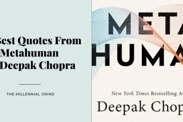 30 Best Quotes From Metahuman by Deepak Chopra