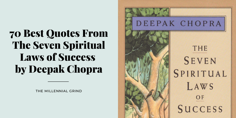 70 Best Quotes From The Seven Spiritual Laws of Success by Deepak Chopra