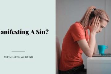Is Manifesting A Sin