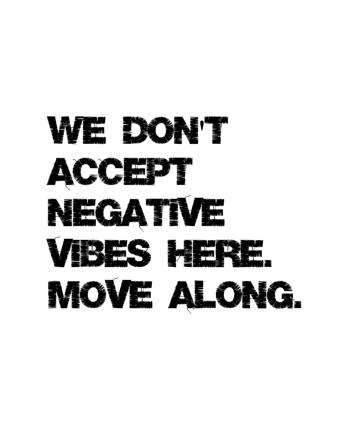 Negative Vibes Quote
