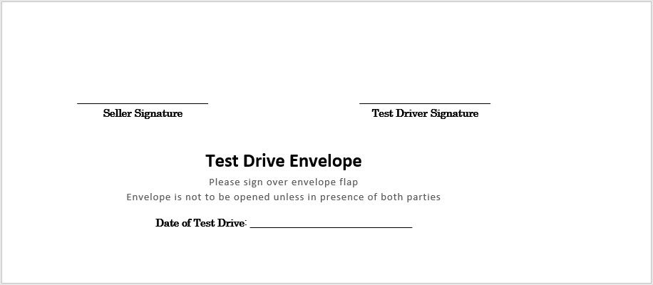 If you want to go the extra mile, print this onto a standard envelope (directly over the flap) to have a safe place to put the funds during a test drive.