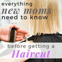 everything moms need to know before getting a new mom haircut 2018. what to consider before cutting your hair as a new mom. when to get a mom bob. how long should I wait to get my haircut after baby