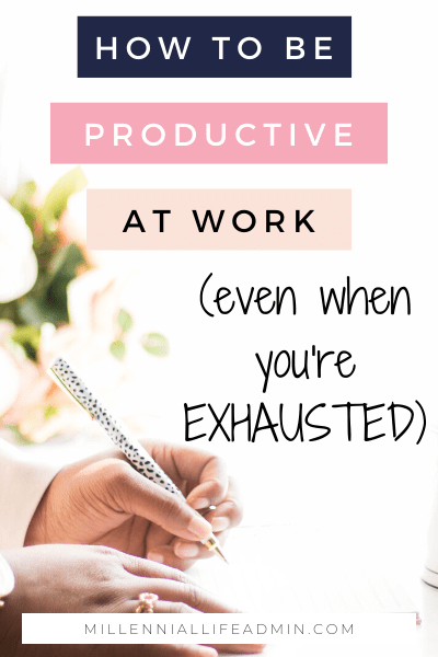 The 6 Strategies You Need To Stay Productive At Work (Even When You're Exhausted)