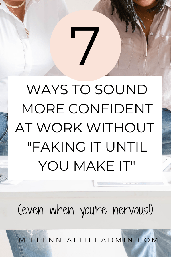 """How To Sound Confident At Work Without """"Faking It Until You Make It"""""""