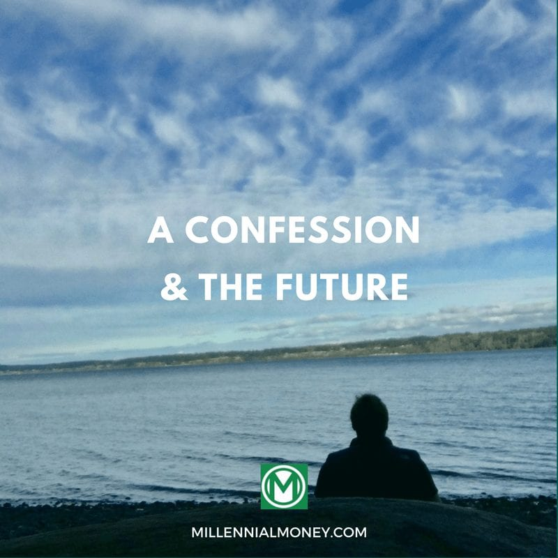 a confession and the future